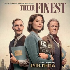 """""""Make It A Happy One"""" by Rachel Portman from THEIR FINEST"""