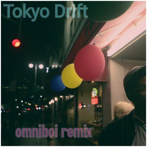 Tokyo Drift (omniboi rmx)