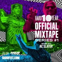 HARD10YR Official Mixtape #1: AC Slater