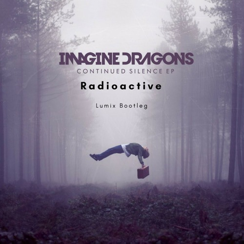 Imagine Dragons - Radioactive (Lumix Bootleg)***FREE DOWNLOAD***