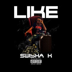 Swisha K - Like