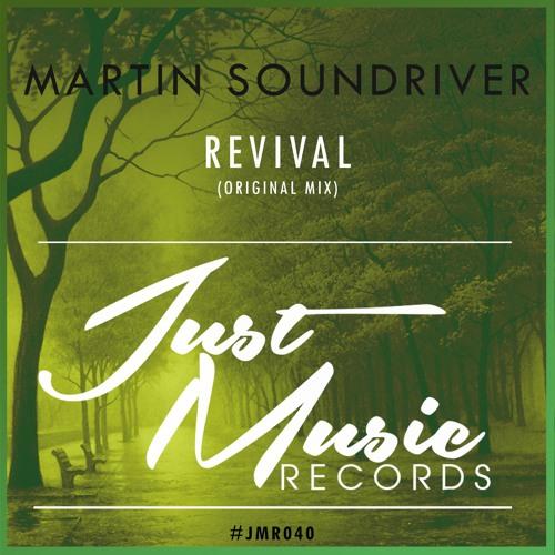 Martin Soundriver - Revival (Original Mix)OUT NOW  !!