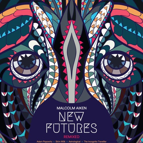 Malcolm Aiken | NEW FUTURES (Incognito Traveller Remix)