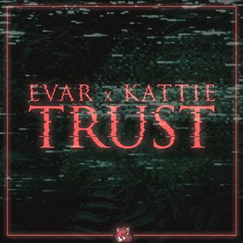 Evar x Kattie - Trust