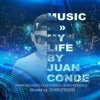 Music Is My Life -Session Music By (JUAN CONDE)