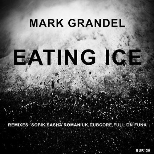 Mark Grandel - Eating Ice (Full On Funk Remix) (Boiler Underground Recordings)