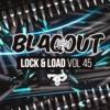 Blaqout - LOCK & LOAD MIX SERIES Vol. 45 2017-07-06 Artwork