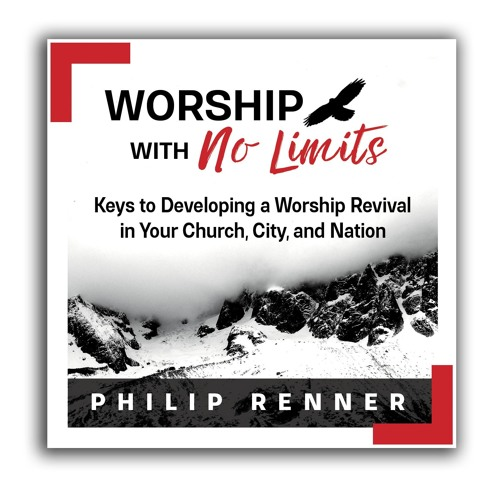 Philip Renner - Worship With No Limits - E7 - No Limits With The Holy Spirit