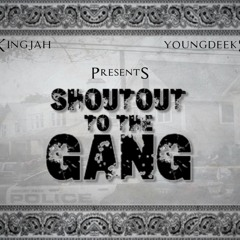 2Acktion X KingJah- Shout Out To The Gang