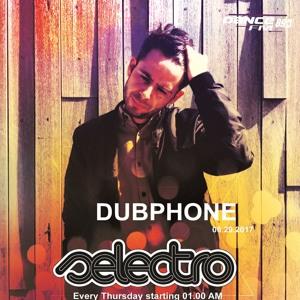Dubphone - Selectro [Dance FM][29.06.2017]