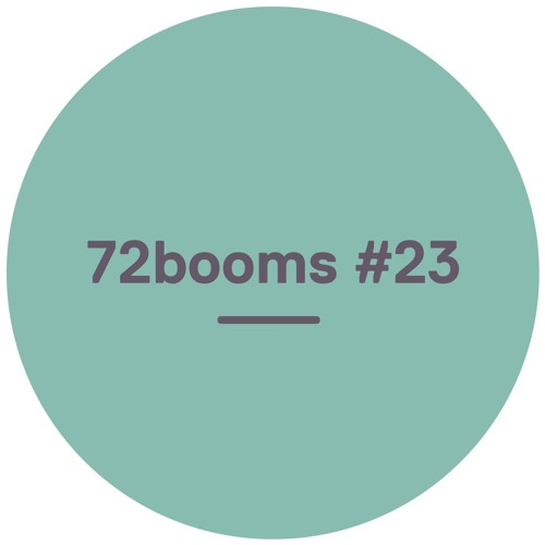 72 Booms #23 - w/ Hiatus Kaiyote, Lou Phelps, Session Victim, Gavin Turek & more