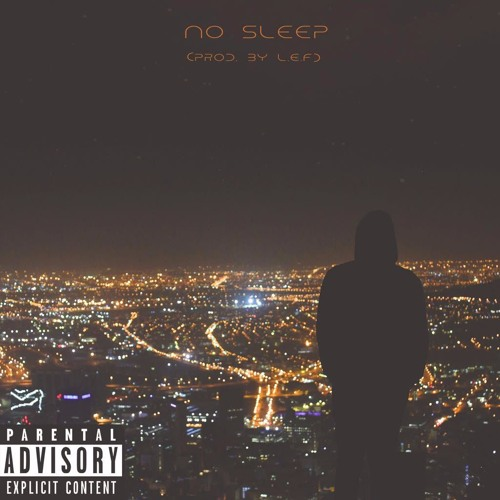 No Sleep (Prod. By LEF)