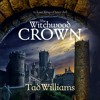 THE WITCHWOOD CROWN (The Last King of Osten Ard Book 1) by Tad Williams - audiobook extract