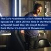 The Dark Hypotheses: Episode #3 - S3E4, w/Special Guest Joseph Mallozzi, Dark Matter Showrunner
