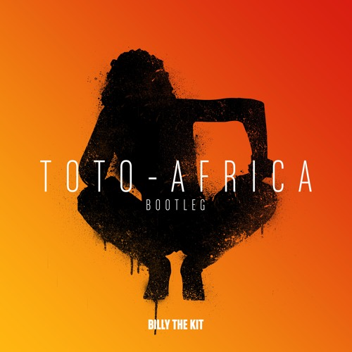 Billy The Kit - Toto Africa [FREE DOWNLOAD] by Billy The Kit on