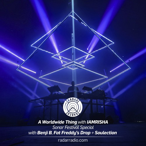 A Worldwide Thing // Radar Radio // Sonar Special // Benji B - Fat Freddy's Drop - Soulection