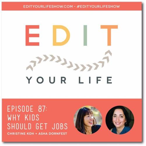 Episode 87: Why Kids Should Get Jobs