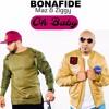 Bonafide ( Maz & Ziggy) - Oh Baby