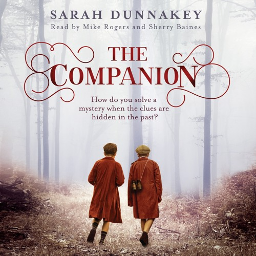 The Companion by Sarah Dunnakey, Read by Mike Rogers and Sherry Baines