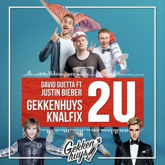 David Guetta Ft Justin Bieber - 2U (Gekkenhuys KnalFix)
