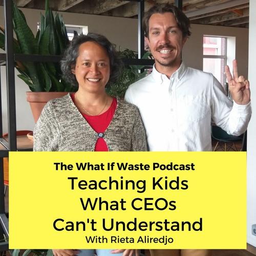 Teaching Kids To Understand What CEOs Can't - Rieta Aliredjo Interview
