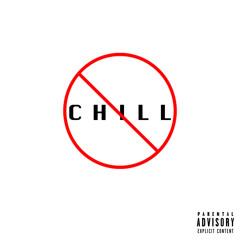 NO CHiLL feat. DWiLL