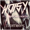 Noisy ft. Two Peaks North - Tightrope