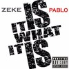 Zeke Pablo - It Is What It Is (Prod. by SM)