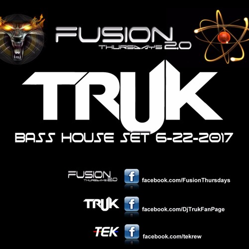 Truk's Bass House Set Fusion 2017 - 06 - 22