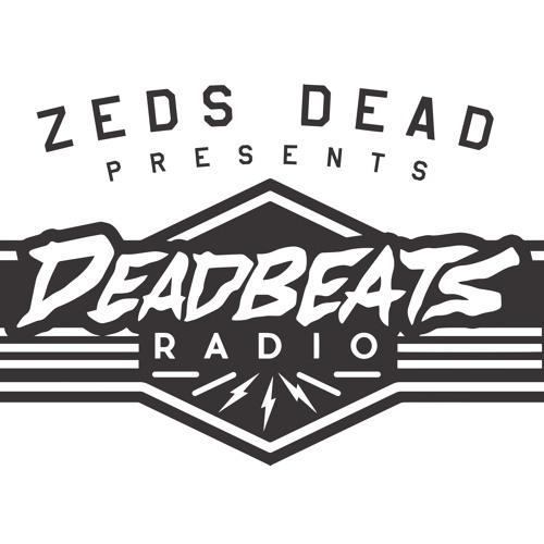 #001 Deadbeats Radio with Zeds Dead