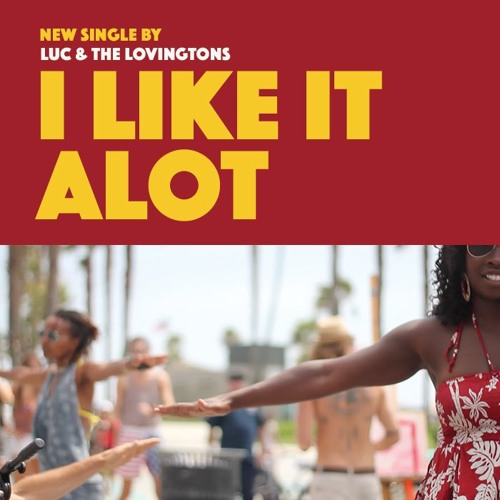 I Like It Alot by Luc and the Lovingtons
