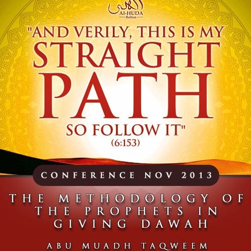 The Methodology of the Prophets in giving Dawa - Abu Muadh