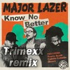 Major Lazer - Know No Better (feat. Travis Scott Camila Cabello) (Trimexx Remix)