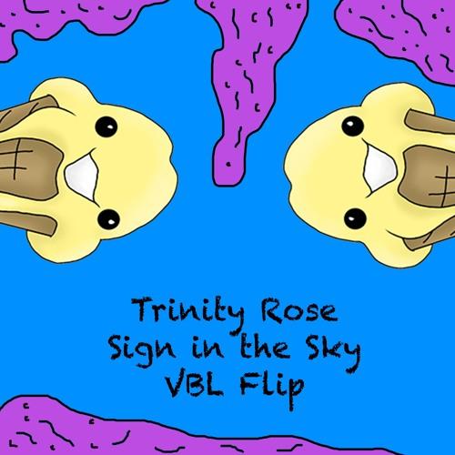 Trinity Rose - Sign In the Sky (.btl Flip)