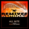 Destructo - All Nite ft. E-40 & Too $hort (Noise Frenzy Remix) [ FREE DOWNLOAD ]