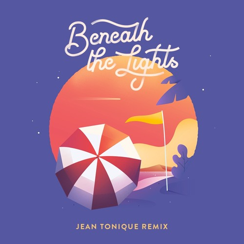 Beneath the Lights (Jean Tonique Remix)