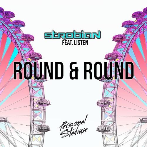 Strobian - Round & Round (Feat. Listen)