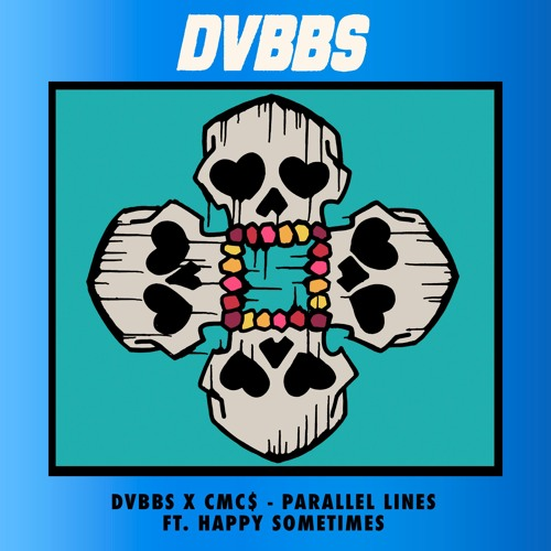 DVBBS & CMC$ - Parallel Lines (ft. Happy Sometimes)