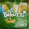 Bubbles Provided Mixtape 003 (Bakuzzi)