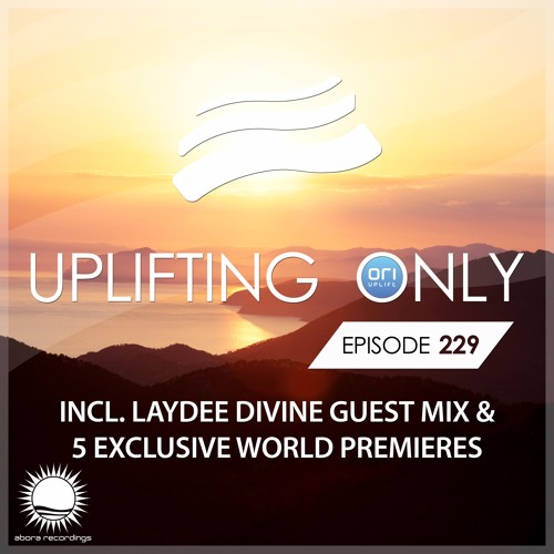 Uplifting Only 229 (incl. LayDee Divine Guestmix) (June 29, 2017)