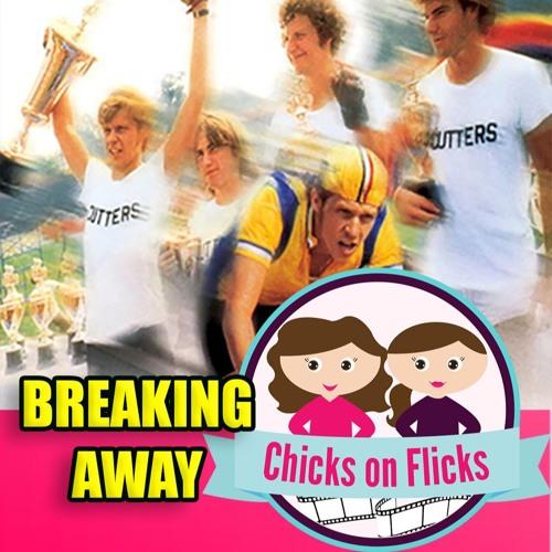 Chicks on Flicks 4: Breaking Away