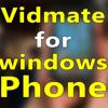 Vidmate Video Downloader for Windows Phones