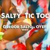 Salty - Tic Toc (Gregor Salto & OYE!!! Remix) [FREE DOWNLOAD]