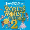 The World's Worst Children 2 (Clips), by David Walliams, Read by David Walliams and Cast