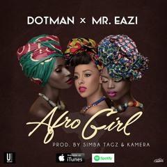 Dotman - Afro Girl Ft. Mr. Eazi