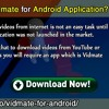 How To Download Free Vidmate For Android Application
