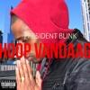 Hoop Vandaag - President Blink Prod. by Andy Iman & President Blink