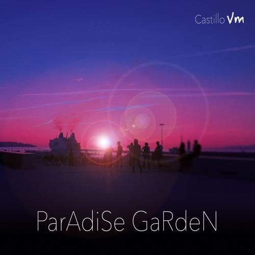 Paradise Garden - Castillo Vm  [CHILLSTEP]