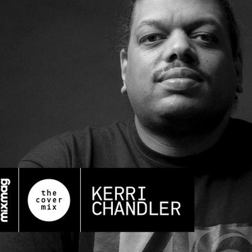 The Cover Mix: Kerri Chandler