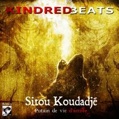 07. Sitou Koudadjé X Kindred Beats - Putain De Vie D'Artiste REMIX